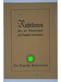 Richtlinien über die Mitgliedschaft zur Deutschen Arbeitsfront - 1934 - DAF - Dr. Robert Ley