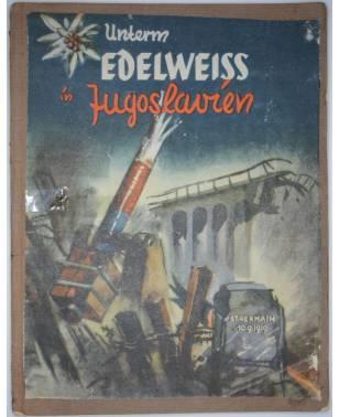 Unterm Edelweiss in Jugoslawien Aus den Erlebnissen einer Gebirgsdivision 1941-20