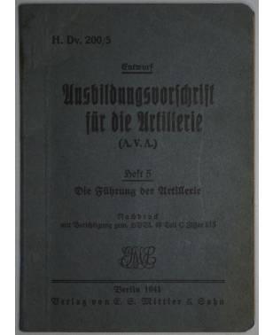 Ausbildungsvorschrift für die Artillerie 1941 Heft 5 Die Führung der Artillerie H. Dv. 200/5-20