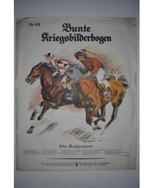 Bunte Kriegsbilderbogen Ein Kaiserwort Nr. 43 1915-20